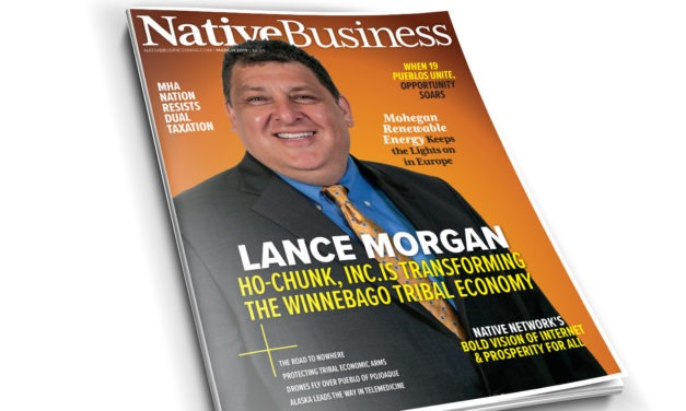 Native Business Magazine's March 2019 'Infrastructure' Issue Is Here! Ho-Chunk, Inc. CEO Lance Morgan Dishes on Master Planning in the Cover Story