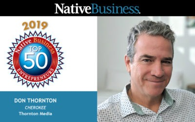 Meet Don Thornton, Founder of Thornton Media and a Native Business Top 50 Entrepreneurs Honoree