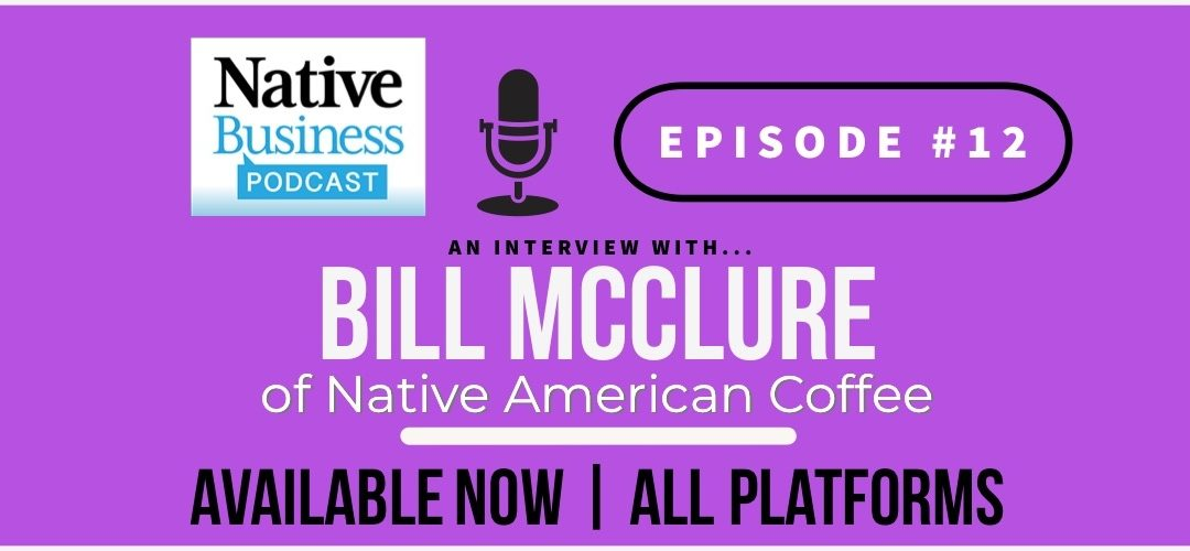 Podcast Episode 12: Bill McClure on Intellectual Property, Website Domains & Native Buying Power